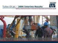 Microsoft PowerPoint - Tullow Oil Interim Results ... - Tullow Oil plc