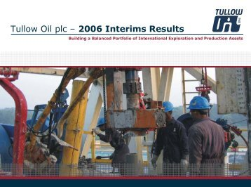 Microsoft PowerPoint - Tullow Oil Interim Results ... - Tullow Oil plc