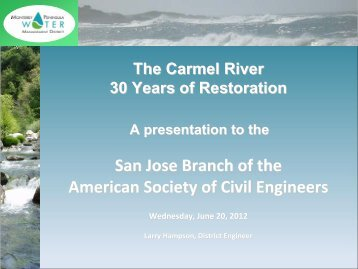 June 20, 2012 ASCE - 30 Years of Carmel River Restoration