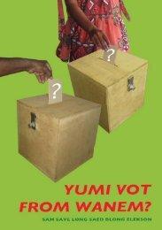 Yumi Vot From Wanem - Wan Smolbag Theatre
