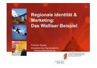 Regionale Identität & Marketing: Das Walliser Beispiel - Regiosuisse