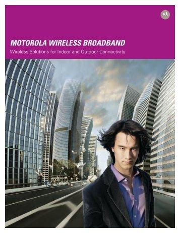 Motorola Wireless Broadband Overview Brochure - Motorola Solutions