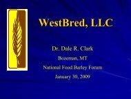 New barley variety development Dr. Dale Clark, WestBred, LLC ...