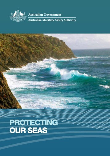 Protecting our Seas brochure - Australian Maritime Safety Authority