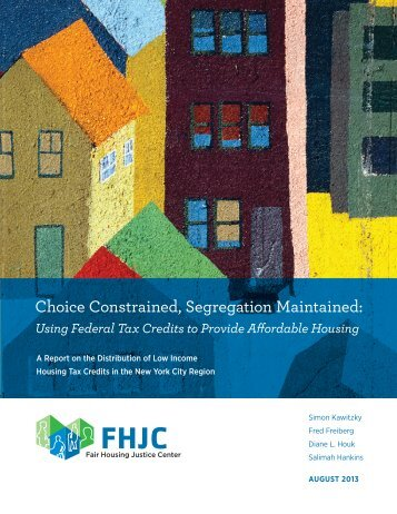 Choice Constrained, Segregation Maintained: - Fair Housing Justice ...