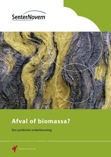 'Afval of biomassa? – een juridische onderbouwing'. - digestaat.nl