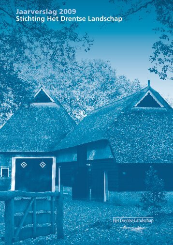 Jaarverslag 2009 Stichting Het Drentse Landschap - CBF