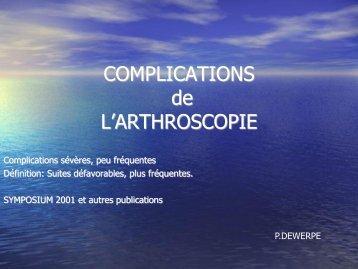 COMPLICATIONS de L'ARTHROSCOPIE