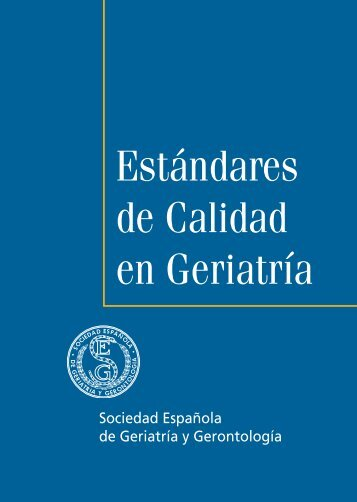 Estándares de Calidad en Geriatría - Sociedad Española de ...