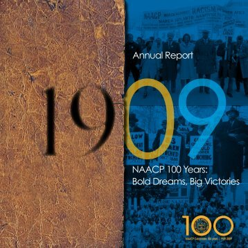 09NAACP 100 Years: Bold Dreams, Big Victories Annual Report