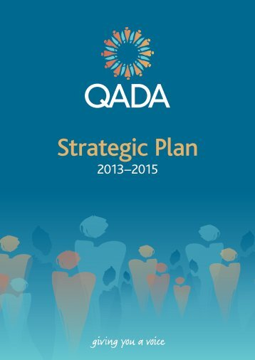 QADA Strategic plan 2013-2015 - Queensland Aged and Disability ...