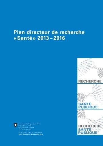 Plan directeur de recherche « Santé » 2013 – 2016 - admin.ch