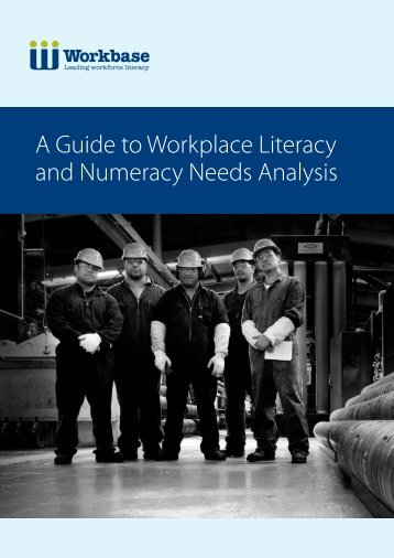A Guide to Workplace Literacy and Numeracy Needs ... - Workbase