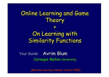 Online Learning, Regret Minimization, and Game Theory - MLSS 08