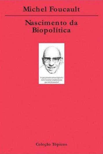 foucault-nascimento-da-biopolc3adtica1