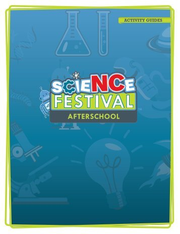 Afterschool Activities Guide - North Carolina Science Festival