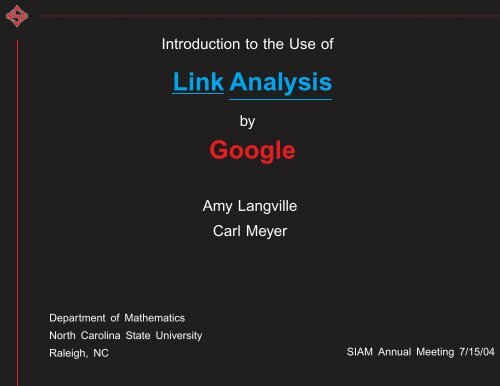 Introduction to Link Analysis Used by Google - Carl Meyer - North ...