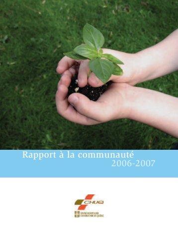 Rapport à la communauté 2006-2007 - Le CHU de Québec