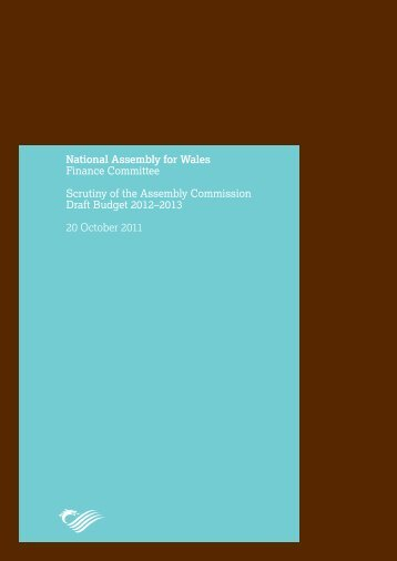 Scrutiny of the Assembly Commission Draft Budget 2012-2013 Report