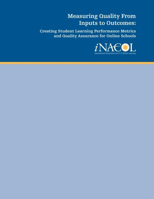 Measuring Quality from Inputs to Outcomes: Creating ... - iNACOL