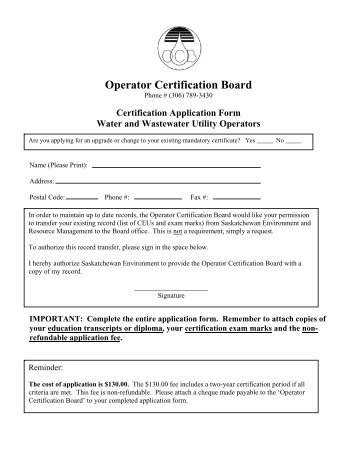 Operator Certification Board Application Form - Sask H20 on application for rental, application service provider, application to join a club, application in spanish, application trial, application database diagram, application template, application clip art, application insights, application meaning in science, application to join motorcycle club, application to be my boyfriend, application for scholarship sample, application to date my son, application to rent california, application for employment, application cartoon, application approved, application error, application submitted,