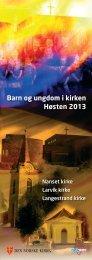 Barn og ungdom i kirken Høsten 2013 - Larvik kirkelige fellesråd