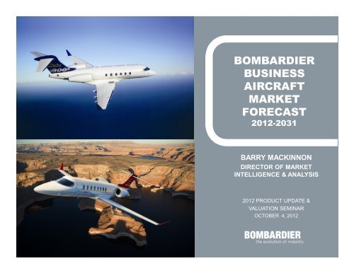bombardier business aircraft market forecast - Bombardier Events ...