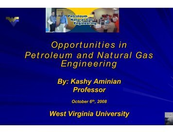 Why Petroleum Engineering? - CEMR - West Virginia University
