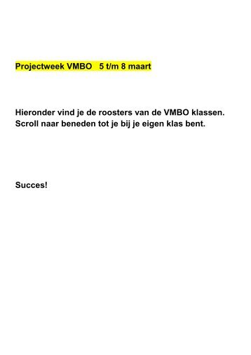 Projectweek VMBO 5 t/m 8 maart Hieronder vind je de roosters van ...