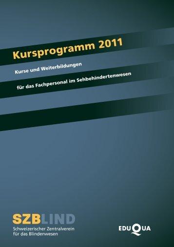 Kursprogramm 2011 (pdf) - Schweizerischer Zentralverein für das ...