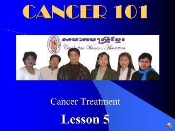 CANCER 101 Cancer Treatment - EthnoMed