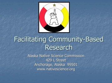 Facilitating Community-Based Research - Alaska Native Science ...