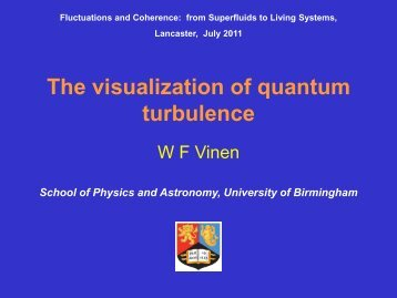 The visualization of quantum turbulence - Physics at Lancaster ...