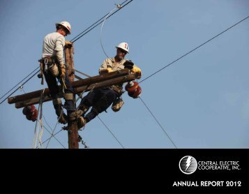 ANNUAL REPORT 2012 - Central Electric Cooperative