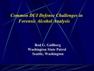 Common DUI Defense Challenges in Forensic Alcohol Analysis