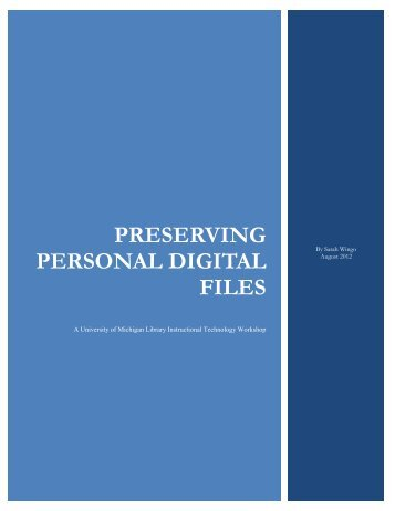 Preserving Personal Digital Files - University Library - University of ...