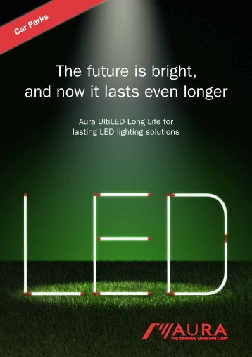 The future is bright, and now it lasts even longer - Aura Light