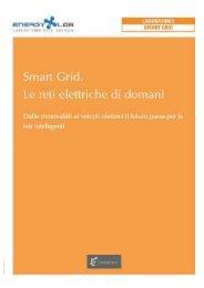 Smart Grid. Le reti elettriche di domani Dalle rinnovabili ai veicoli ...