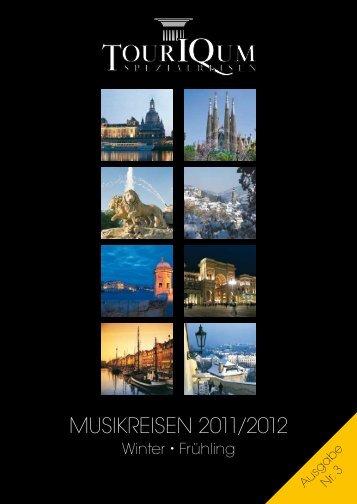MUSIKREISEN 2011/2012 - TourIQum Spezialreisen