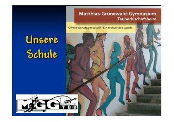 Unsere Schule - Matthias-Grünewald-Gymnasium