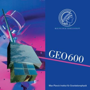 GEO600: Technische Daten 14 - Max Planck Institute for ...