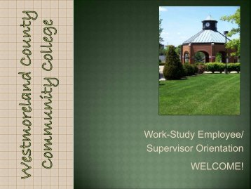 Work-Study Orientation - Westmoreland County Community College
