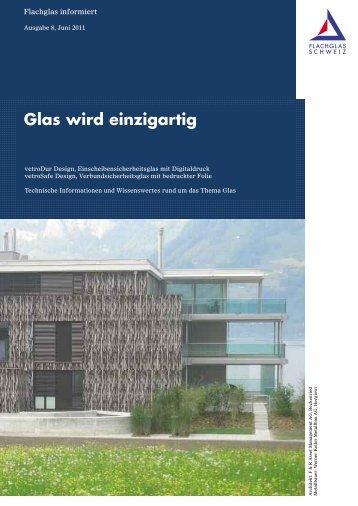 Glas wird einzigartig - Flachglas Schweiz
