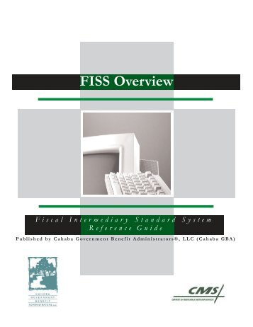 Part A FISS Reference Guide: Overview - Cahaba GBA