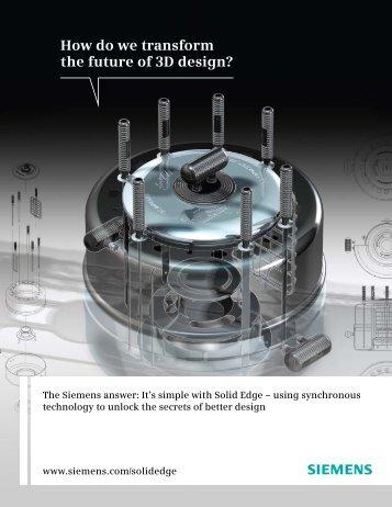 Brochure - Solid Edge - Transform 3D Design - Geometric Solutions
