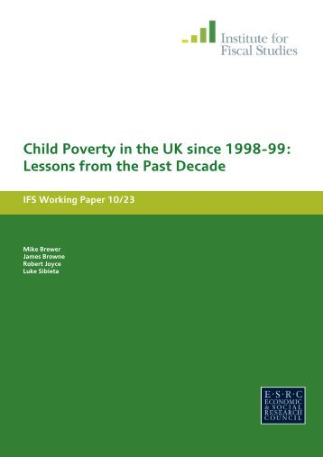Child Poverty in the UK since 1998-99: Lessons from the Past Decade