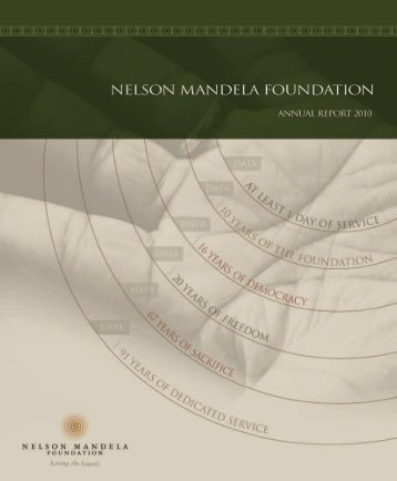 Annual Report 2010 (4.1MB) - Nelson Mandela Foundation