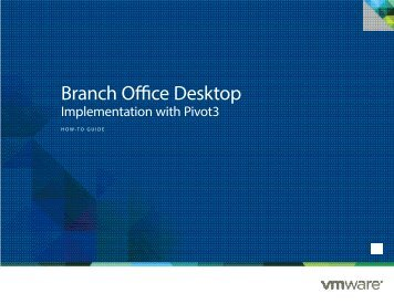How-to-Guide: Pivot3 vSTAC™ for the VMware Branch Office Desktop