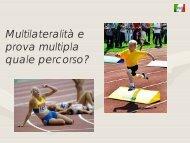 Torino 2011 Le prove multiple e i giovani un ... - Fidal Piemonte