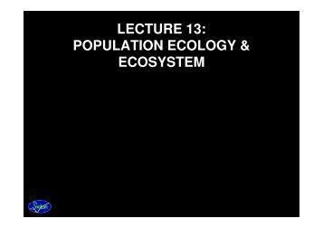 LECTURE 13: POPULATION ECOLOGY & ECOSYSTEM